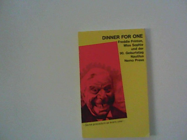 Dinner for one : Freddie Frinton, Miss Sophie u.d. 90. Geburtstag Dt. Erstausg., 1. Aufl.