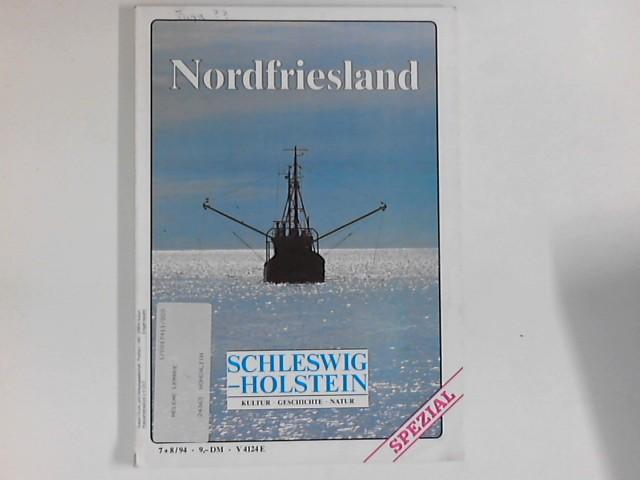 Schleswig Holstein : Kultur - Geschichte - Natur : Nordfriesland : Heft 7+ 8/94