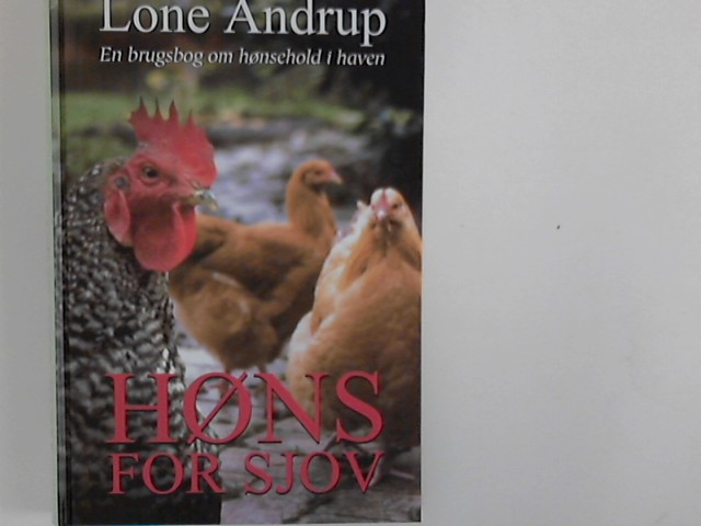 HØNS for sjov : En brugsbog om hønsehold i haven.