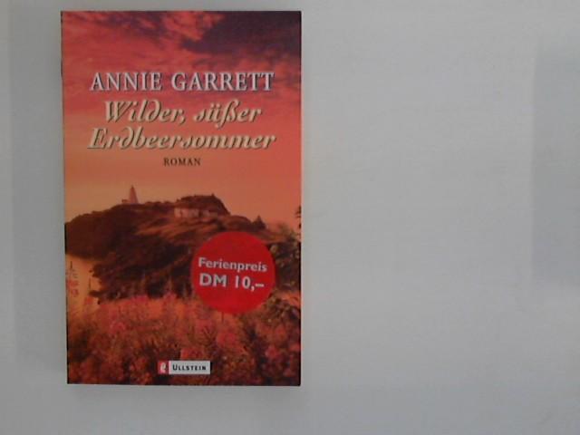 Wilder, süßer Erdbeersommer : Roman. Aus dem Amerikan. von Nicole Hölsken Dt. Erstausg.