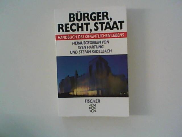 Bürger, Recht, Staat : Handbuch des öffentlichen Lebens. mit Beitr. von Johann Bizer, Andreas Cahn, Anette Hartung ... Überarb. Neuausg. - Hartung, Sven[Hrsg.] und Stefan Kabelbach [Hrsg.]