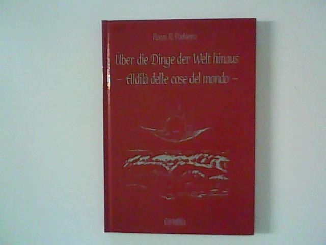 Pochiero, Rocco R.: Über die Dinge der Welt hinaus - Aldilà delle cose del mondo.