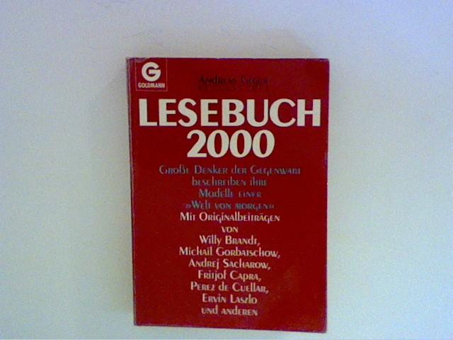 """Lesebuch 2000 : grosse Denker der Gegenwart beschreiben ihre Modelle einer """"Welt von morgen"""". Andreas Giger, Hrsg. [Mit Orig.-Beitr. von Willy Brandt ...] Genehmigte Taschenbuchausg., 1. Aufl."""