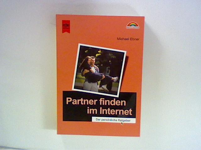 Partner finden im Internet : der persönliche Ratgeber.