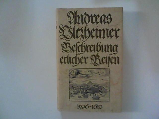 Beschreibung etlicher Reisen 1596 - 1610. Die abenteuerlichen Weltreisen eines schwäbischen Wundarztes. Nach einer alten Handschrift bearbeitet von Sabine Werg. Lizenzausgabe