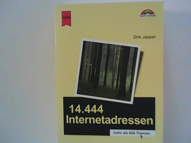 14.444 Internetadressen : mehr als 800 Themen. 4. Ausg., Taschenbuchausg.