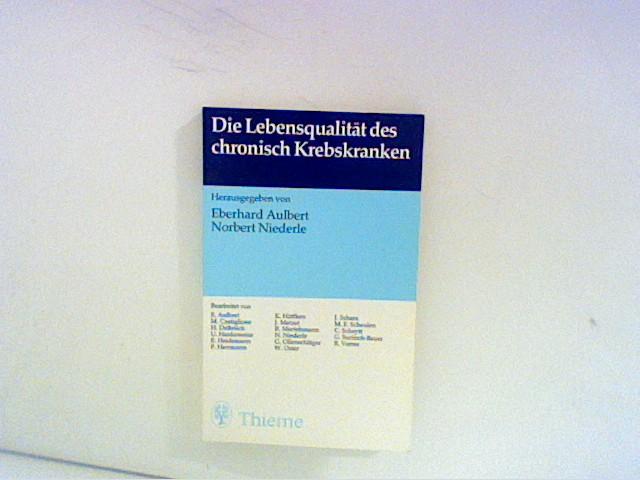 Die Lebensqualität des chronisch Krebskranken. hrsg. von Eberhard Aulbert u. Norbert Niederle. Bearb. von E. Aulbert ...