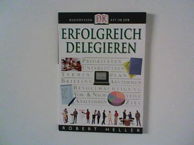 Erfolgreich delegieren. [Übers. Erwin Peters ...]