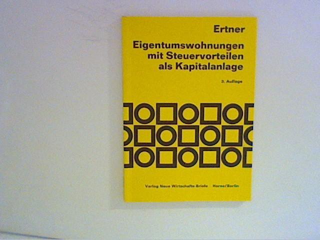 Eigentumswohnungen mit Steuervorteilen als Kapitalanlage. Berlinförderungsgesetz u. Bauherrenmodell. 3., erw. u. überarb. Aufl.