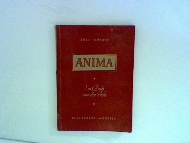 Rüther, Josef: Anima - Ein Buch von der Seele
