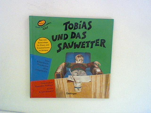 Tobias und das Sauwetter : eine Bilderbuchgeschichte über Langeweile. von. Ill. von B. Jub Mönster