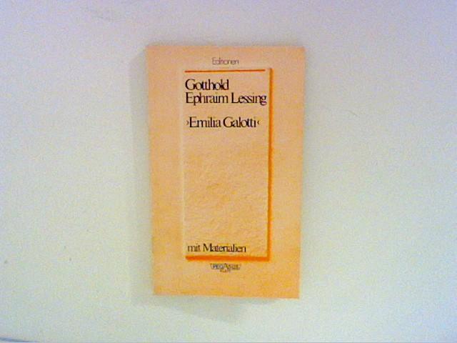 Lessing, Gotthold Ephraim und Rainer [Hrsg.] Siegle: Emilia Galotti : mit Materialien. Ausgew. u. eingeleitet von Rainer Siegle 1. Aufl.