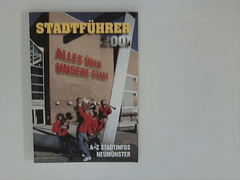Stadtführer 2001 : Neumünster : A - Z Stadt-Infos