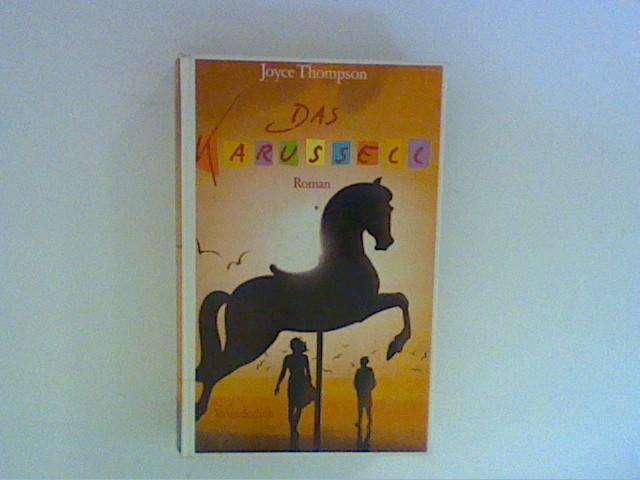 Das Karussell : Roman. Dt. von Teja Schwaner. 1. Aufl.