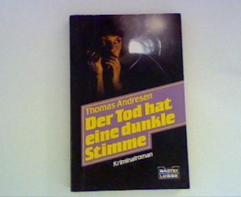 Der  Tod hat eine dunkle Stimme. Bastei-Lübbe-Taschenbuch , 19539 : Kriminalroman 1. Aufl.