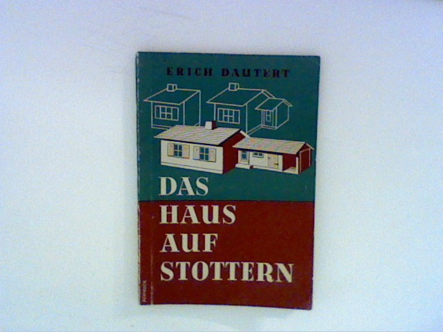 Dautert, Erich: Das Haus auf Stottern