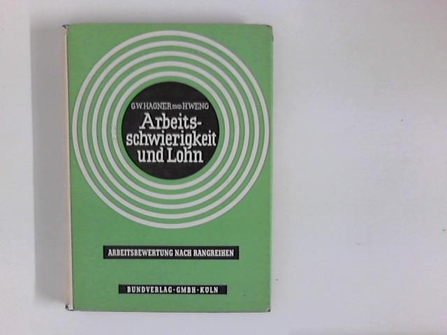 Arbeitsschwierigkeit und Lohn : Arbeitsbewertung nach Rangreihen 2., überarb. Aufl., 6. - 10. Tsd.
