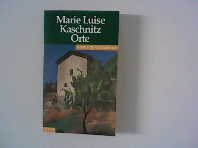 Kaschnitz, Marie L.: Orte. Aufzeichnungen.