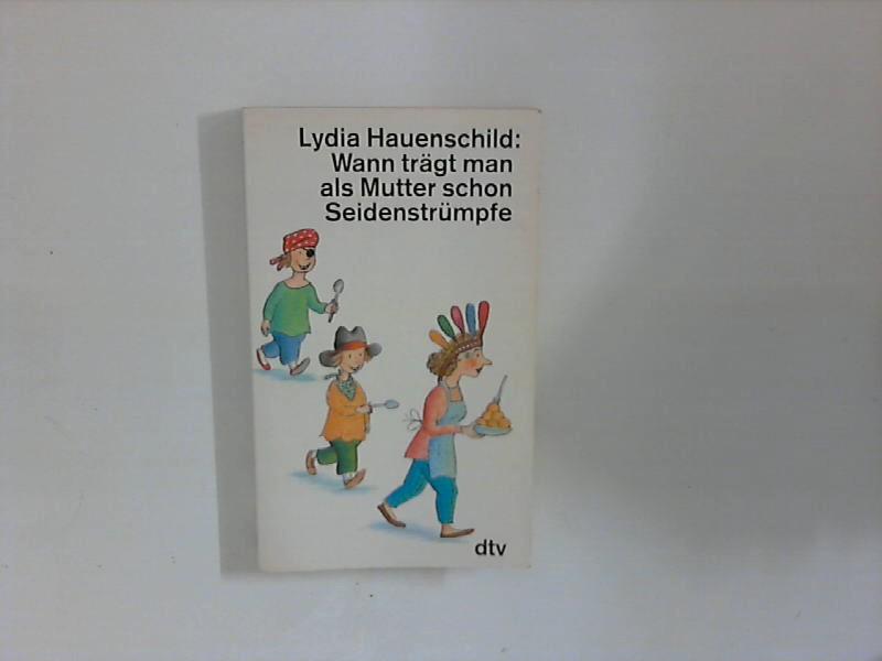 Wann trägt man als Mutter schon Seidenstrümpfe. Im Text ungekürzte Ausg., 2. Aufl.