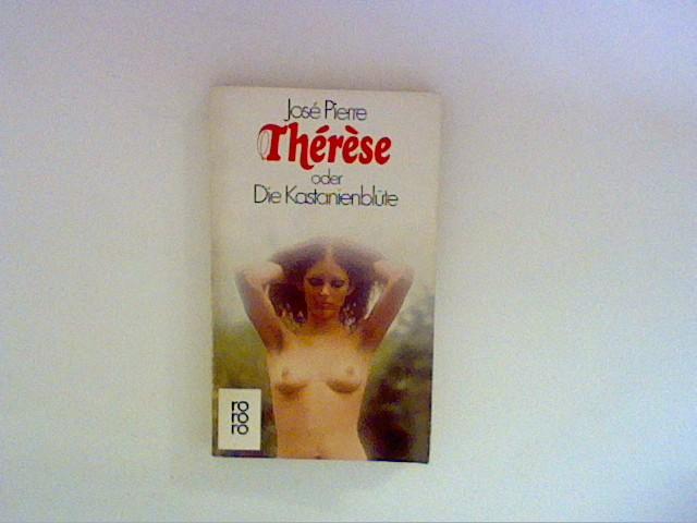 Pierre, José: Thérèse oder die Kastanienblüte : Roman. Dt. von Erika u. Karl A. Klewer