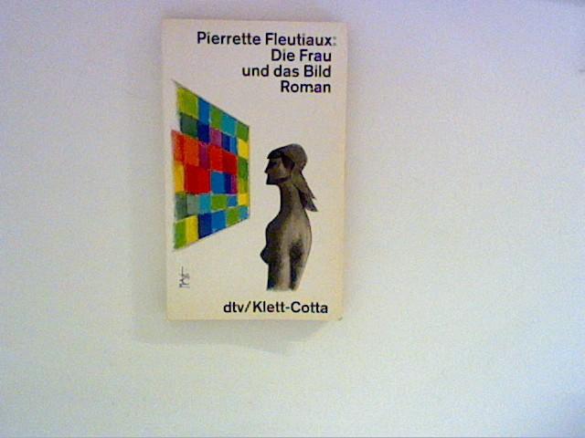 Die Frau und das Bild : Roman. Lizenzausg. 6. Aufl.