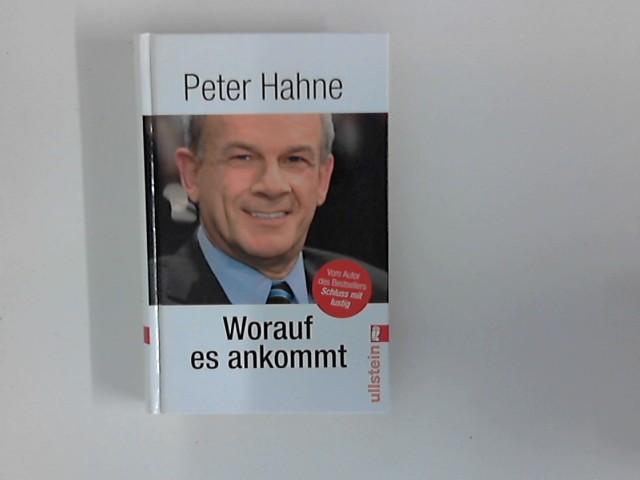 Hahne, Peter: Worauf es ankommt. Orig.-Ausg., 1. Aufl.
