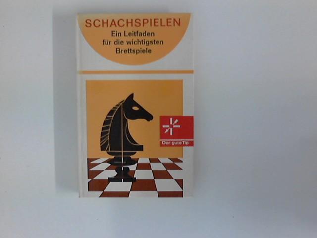Schachspielen : Ein Leitfaden für die wichtigsten Brettspiele. [Zeichn.: Hannes Limmer]