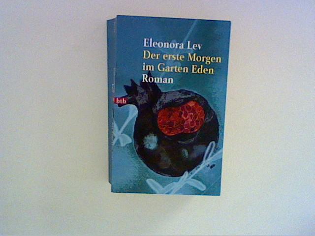 Der erste Morgen im Garten Eden Aus dem Hebr. von Vera Loos und Naomi Nir-Bleimling Genehmigte Taschenbuchausg., 1. Aufl.