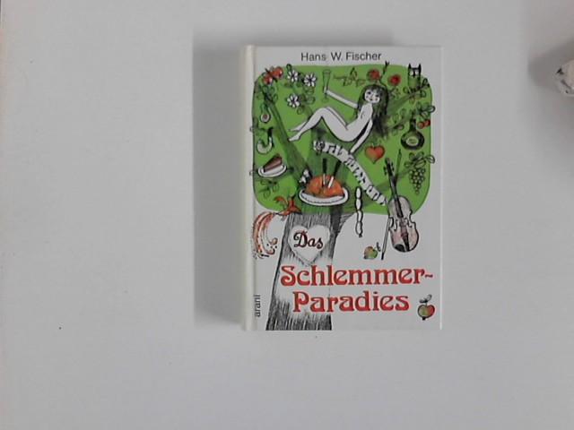 Fischer, Hans W.: Das Schlemmer-Paradies. Neuausg., 5. Aufl.