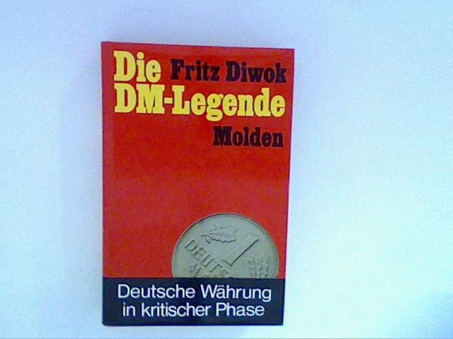 Diwok, Fritz: Die DM- Legende. Deutsche Währung in kritischer Phase.