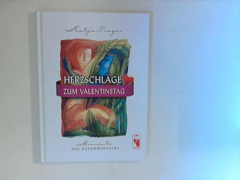 Träger, Katja: Herzschläge zum Valentinstag : Momente des Zusammenseins. 1. Aufl.