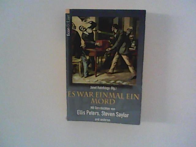 Es war einmal ein Mord : mit Geschichten von Ellis Peters, Steven Taylor und anderen. Aus dem Amerikan. von Stefanie Mierswa Dt. Erstausg.