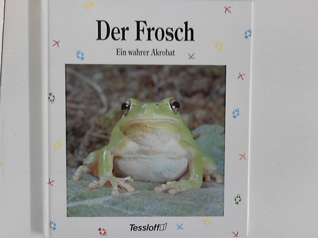Der Frosch : Ein wahrer Akrobat. Dt. von Lexa Katrin von Nostitz