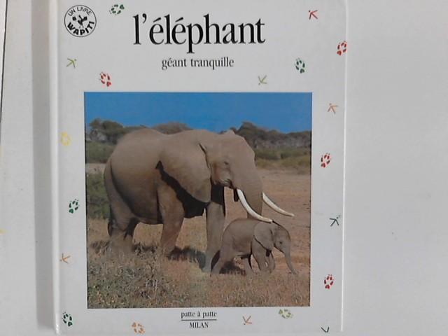 Denis-Huot, Christine und Michel Denis-Huot: L'éléphant : géant tranquille