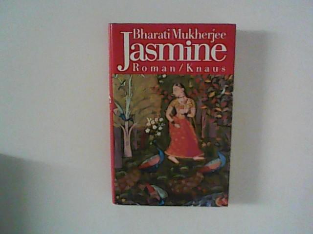 Jasmine : Roman. Dt. von Eva Brückner-Tuckwiller 1. Aufl.