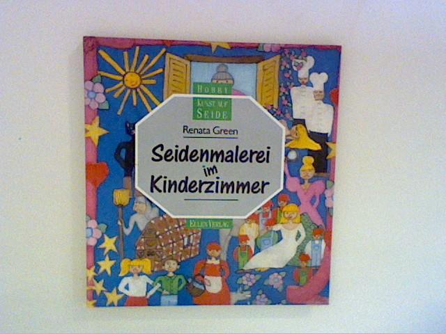 Green, Renata: Seidenmalerei im Kinderzimmer