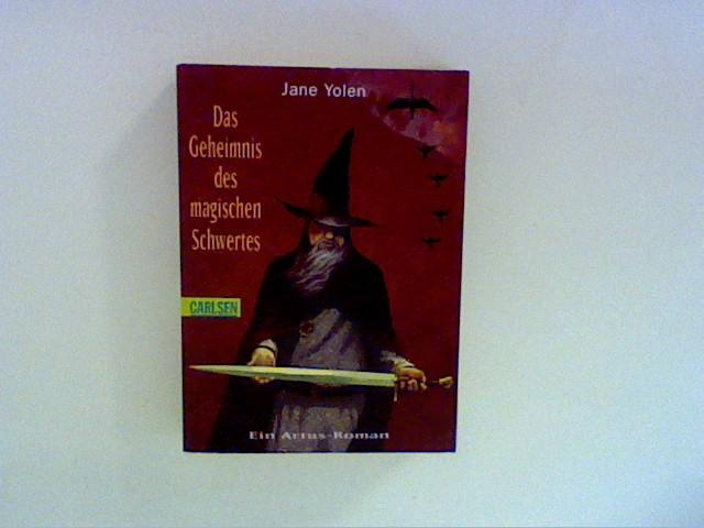 Das Geheimnis des magischen Schwertes: Ein Artus-Roman Auflage: 1