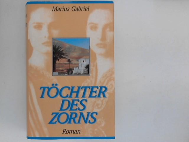 Töchter des Zorns : Roman. Aus dem Engl. von Erna Tom Ungekürzte Buchgemeinschafts-Lizenzausg.
