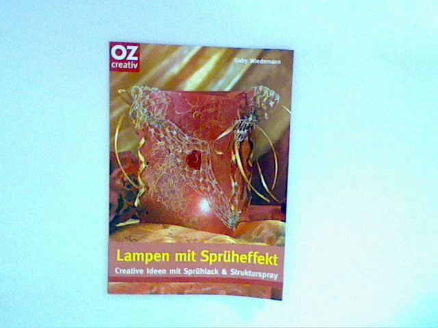 Wiedemann, Gaby: Lampen mit Sprüheffekt
