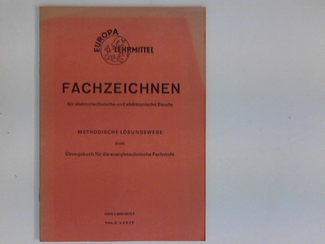 Fachzeichnen für elektrotechnische und elektronische Berufe : Methodische Lösungswege zum Übungsbuch für die energietechnische Fachstufe 1. Aufl.