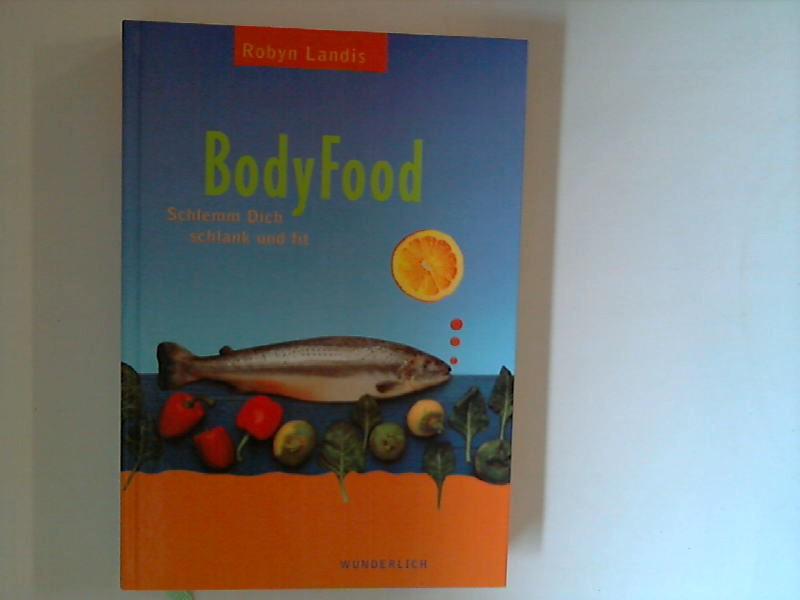 BodyFood : schlemm Dich schlank. 1. Aufl.