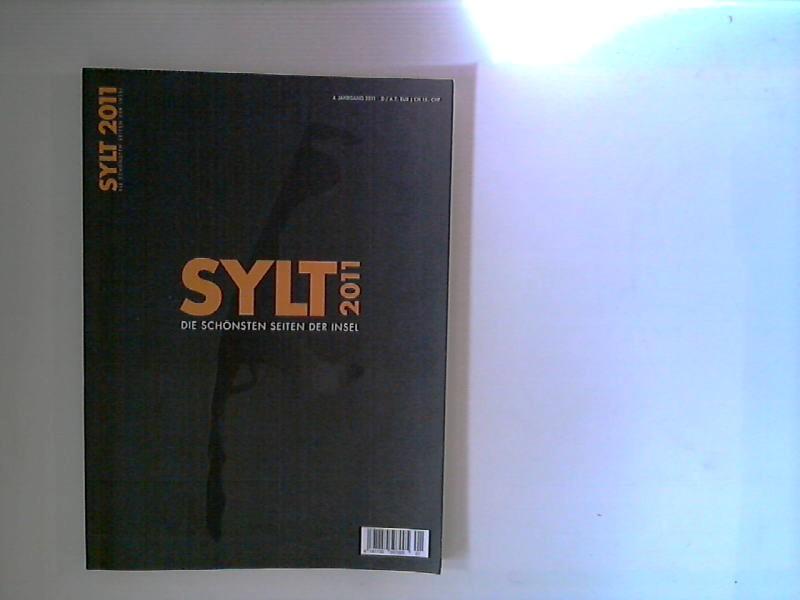 Sylt 2011, die schönsten Seiten der Insel : 4. Jahrgang, 2011