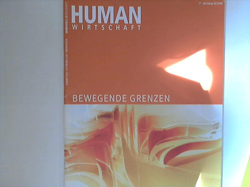 Human Wirtschaft 02/2006 - 37. Jahrgang - Zeitschrift für eine menschlichere Marktwirtschaft 37. Jahrgang