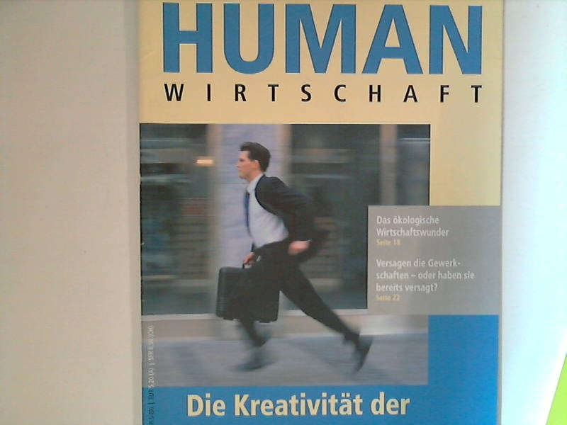 Human Wirtschaft 05/06 2004 - 34. Jahrgang - Zeitschrift für eine menschlichere Marktwirtschaft 34. Jahrgang