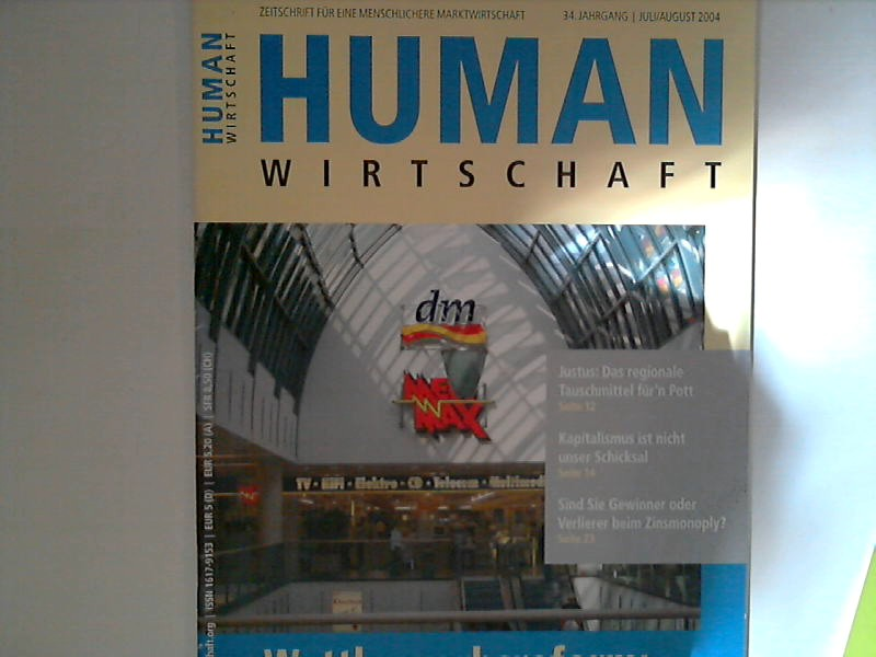Human Wirtschaft 07/08 2004 - 34. Jahrgang - Zeitschrift für eine menschlichere Marktwirtschaft 34. Jahrgang