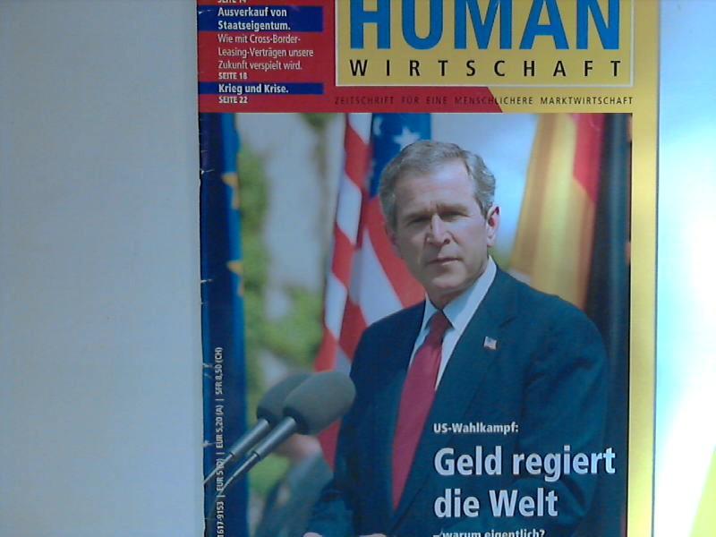 Human Wirtschaft 11/12 2004 - 35. Jahrgang - Zeitschrift für eine menschlichere Marktwirtschaft 35. Jahrgang