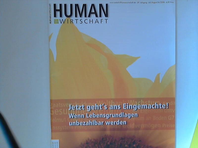 Human Wirtschaft 07/08 2008 - Zeitschrift für eine menschlichere Marktwirtschaft