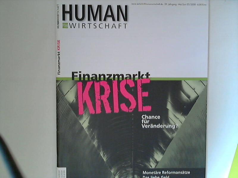 Human Wirtschaft 05/06 2008 - Zeitschrift für eine menschlichere Marktwirtschaft