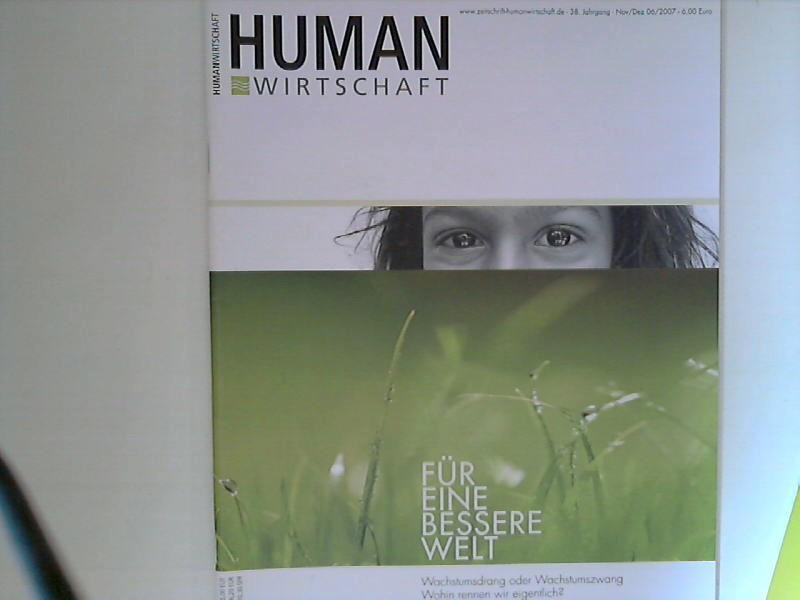 Human Wirtschaft 11/12 2007 - Zeitschrift für eine menschlichere Marktwirtschaft