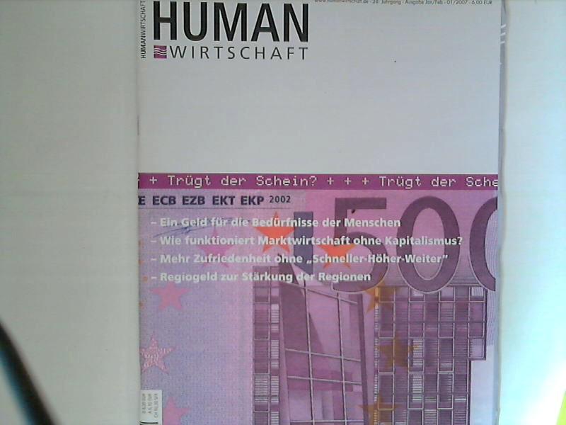 Human Wirtschaft 01/02 2007 Nr. 1 - Zeitschrift für eine menschlichere Marktwirtschaft